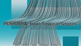 POSTMUSIC Indoor Toboggan Sessions Trailer