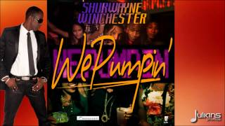 Shurwayne Winchester - We Pumpin