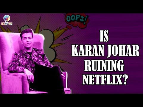 Is Karan Johar Ruining Netflix?   What The Love?   Brainwash