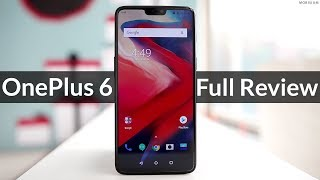 OnePlus 6 Full Review: The Best Smartphone with One Flaw!