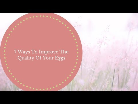 improve-your-fertility-naturally--7-ways-to-improve-the-quality-of-your-eggs