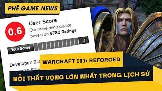 Phê Game News #61: Warcraft 3: Reforged là thất bại lớn của Blizzard