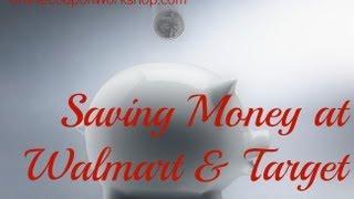 OCW Part 8: Saving at Money at Walmart and Target