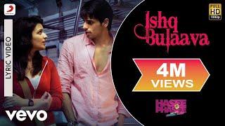 Ishq Bulaava Lyric Video - Hasee Toh PhaseeParineeti, SidharthSanam Puri, Shipra Goyal