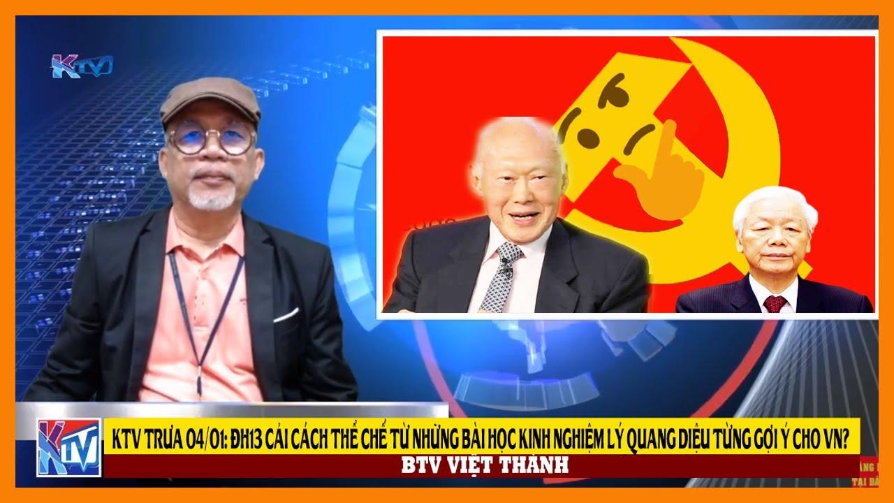 KTV trưa 04/01: ĐH13 cải cách thể chế từ những bài học kinh nghiệm Lý Quang Diệu từng gợi ý cho VN?