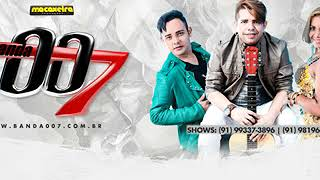 Video BANDA 007 2017 - 2018  MUSICAS NOVAS download MP3, 3GP, MP4, WEBM, AVI, FLV Oktober 2018