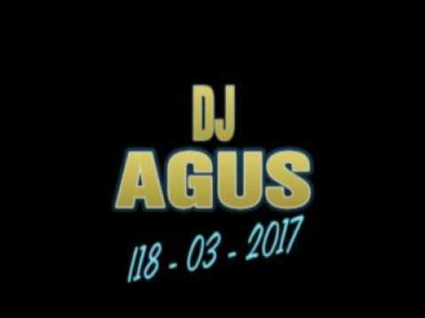 DJ AGUS 18-03-2017