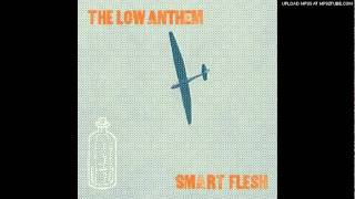 The Low Anthem - Burn