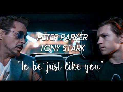 "Peter Parker & Tony Stark - ""To Be Just Like You"""