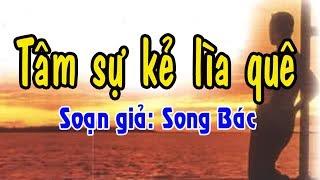 [SONG BÁC] Karaoke vọng cổ TÂM SỰ KẺ LÌA QUÊ - KÉP
