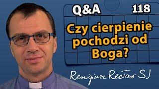 Czy cierpienie pochodzi od Boga? [Q&A#118] Remigiusz Recław SJ