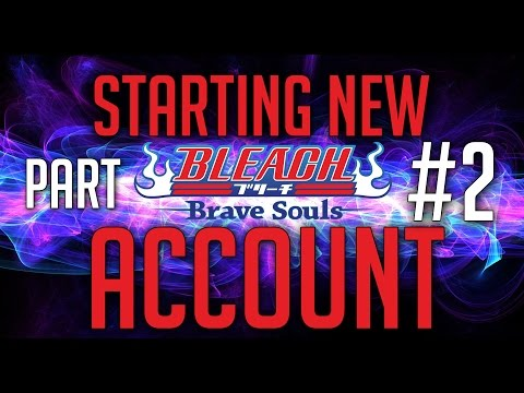 Bleach Brave Souls - Starting My New Account! (Free 5 Star Character!)