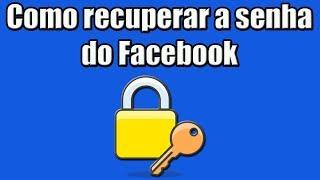 Como recuperar a senha do Facebook