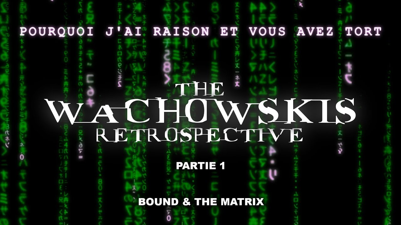 PJREVAT - The Wachowskis Retrospective - Bound & Matrix (1/3)