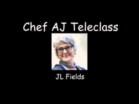 Chef AJ Teleclass with JL Fields