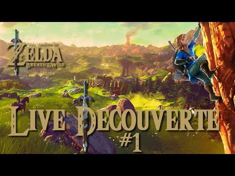 [Rediff] Découverte de Zelda : Breath of the Wild (Switch) #1