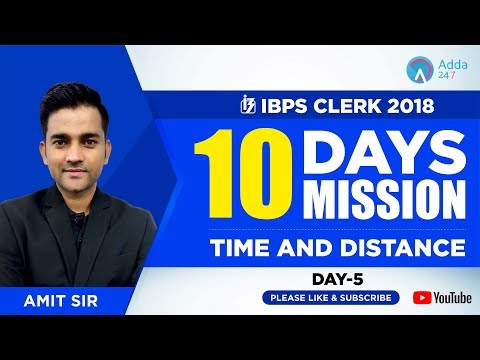 IBPS Clerk 10 days mission | TIME AND DISTANCE | Day - 5 | AMIT SIR 3 PM