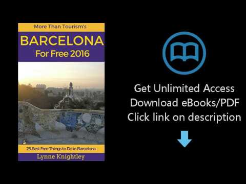 Barcelona for Free 2016 Travel Guide: 25 Best Free Things To Do in Barcelona, Spain (More Than Touri