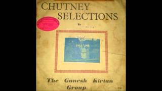 Ab Choliya Beeche Pasina Banawari - The Ganesh Kirtan Group Chutney Selections