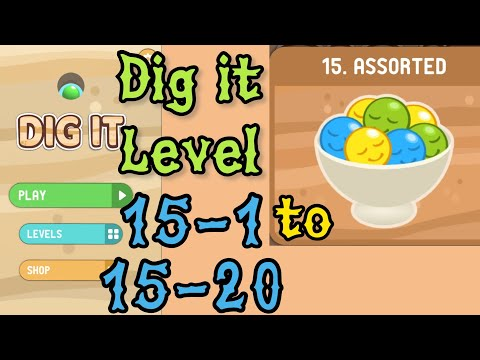 Dig it Level 15-1 to 15-20 | Assorted | Chapter 15 level 1-20 Solution Walkthrough
