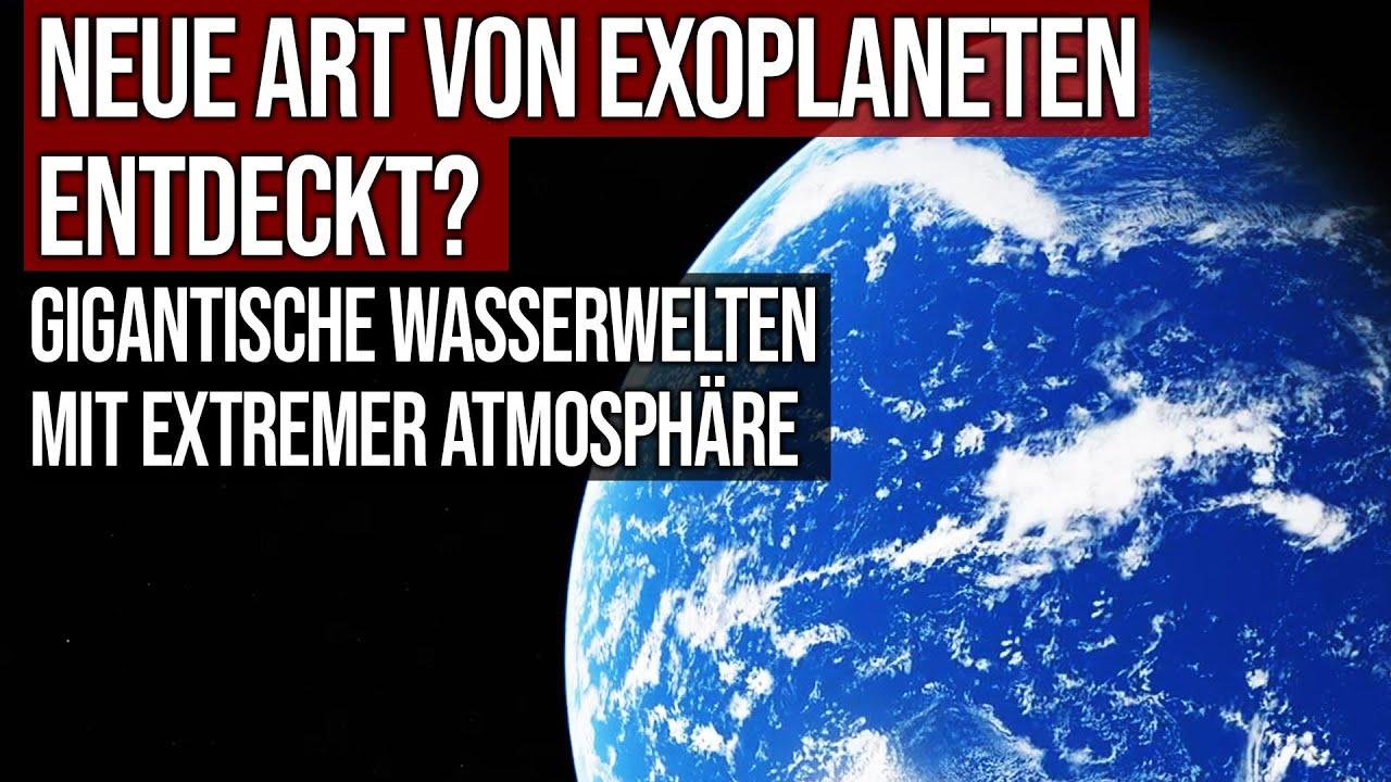 Neue Art von Exoplaneten entdeckt? - Gigantische Wasserwelten mit extremer Atmosphäre