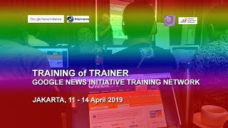 TOT Gooogle News Initiative Training Network - 2019