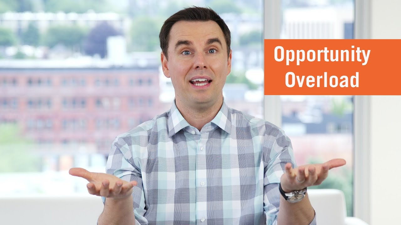 Opportunity Overload (How to Evaluate Opportunities and Make Good Choices)