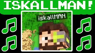ISKALLMAN THEME SONG! (OFFICIAL)