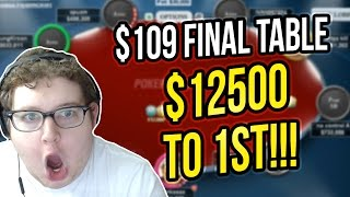 BIG 109 FINAL TABLE WITH $12,500 FOR THE WIN