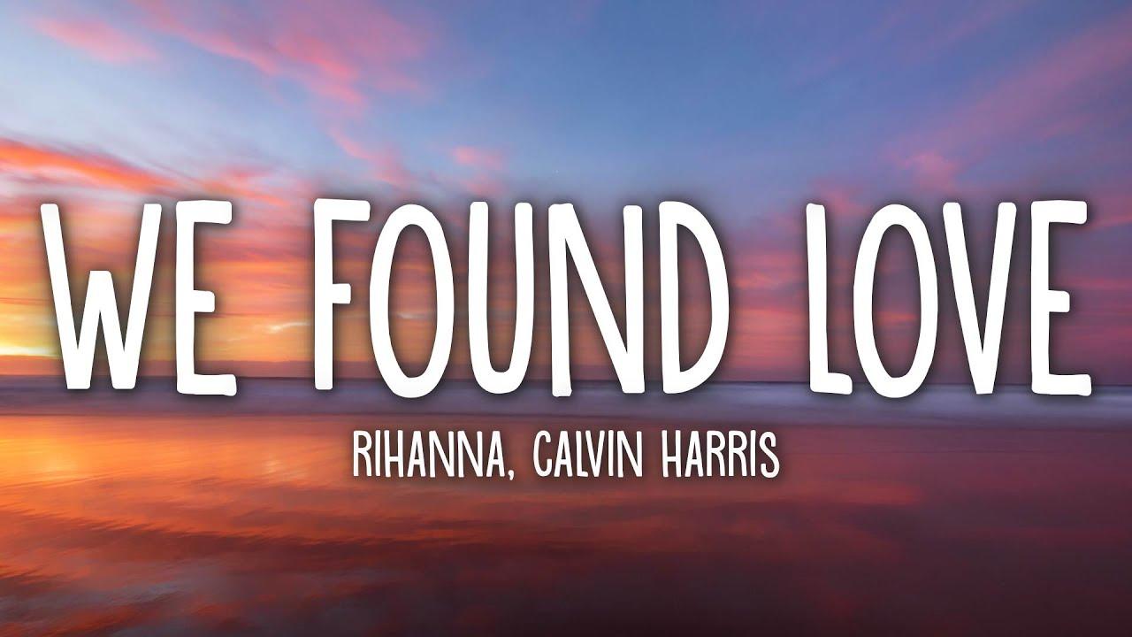 Download Rihanna - We Found Love (Lyrics) ft. Calvin Harris