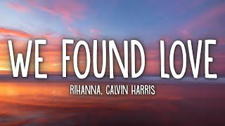 Rihanna - We Found Love (Lyrics) ft. Calvin Harris