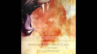 MG vs Barthezz ft Dj Spet - Your Animals (CzugA Mushup)