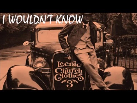 Lecrae - I Wouldn't Know (Feat KB) Church Clothes 3