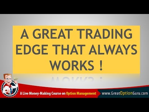A GREAT TRADING EDGE THAT ALWAYS WORKS !