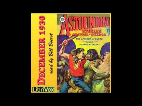 Astounding Stories 12, December 1930 - 19. The Ape-Men of Xlotli by David R. Sparks, Chapter 6-7