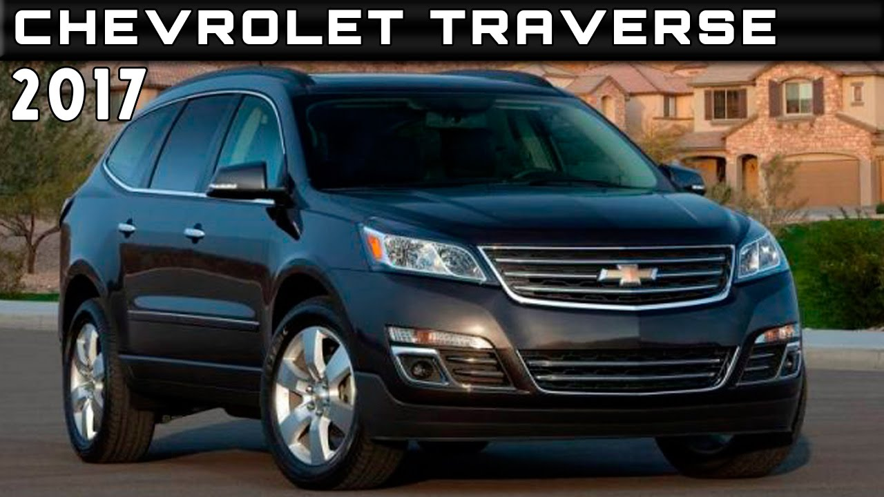 2017 Chevrolet Traverse Review Rendered Price Specs Release Date