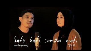 Nurdin Yaseng Satu Hati Sampai Mati Feat Ayu Lia (Cover) Mp3