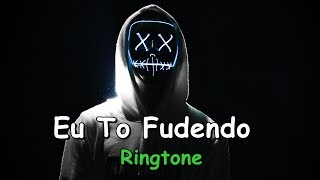 Eu To Fudendo Ringtone | (Download link👇)