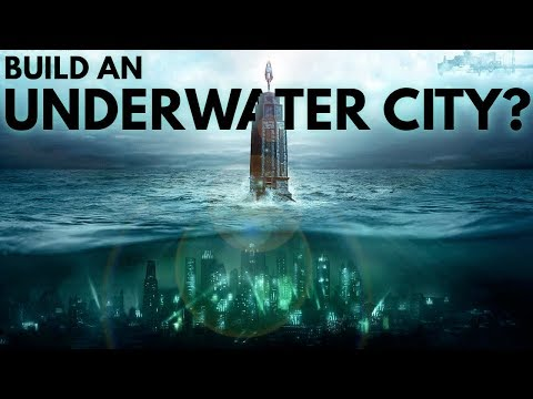 What If We Built Bioshock's Underwater City Rapture?