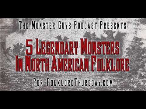 5 Legendary Monsters In North American Folklore - The Monster Guys Podcast (Ep. 041)
