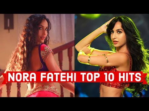 Nora Fatehi Top 10 Songs