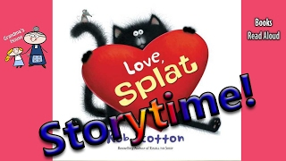 Splat the Cat  ~ LOVE, SPLAT Read Aloud ~ Story Time ~ Bedtime Story Read Along Books