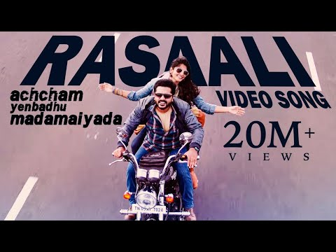Rasaali - Video Song | Achcham Yenbadhu...