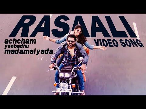 Rasaali - Video Song | Achcham Yenbadhu Madamaiyada | STR | A R Rahman | Gautham Vasudev Menon