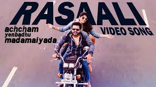 Rasaali Video Song  Achcham Yenbadhu Madamaiyada  Str  A R Rahman  Gautham Vasudev Menon