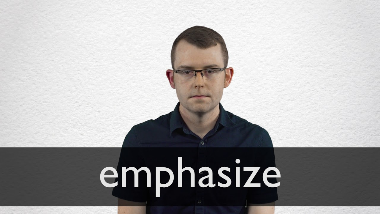 How to pronounce EMPHASIZE in British English