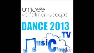 Lumidee & Fatman Scoop - Dance 2013 (Mike Boot Mix)