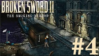 Broken Sword 2: The Smoking Mirror Walkthrough part 4