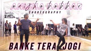 Download Banke Tera Jogi | Anisha Babbar Choreography | BOLLYWOOD FUNK Mp3 and Videos