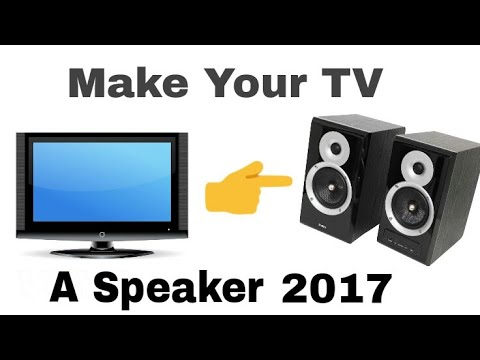 How To Make Your Tv A Speaker in 1 min 2017